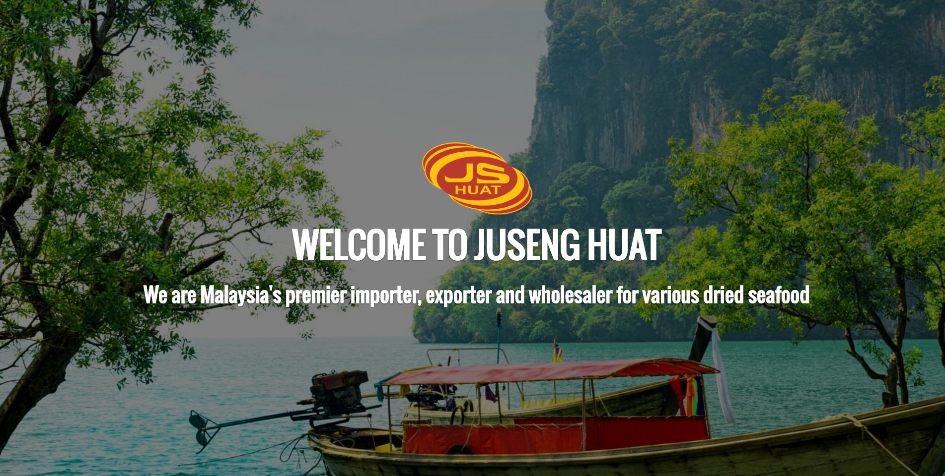 Juseng Huat - Malaysia's Leading Dried Seafood Wholesaler & Importer